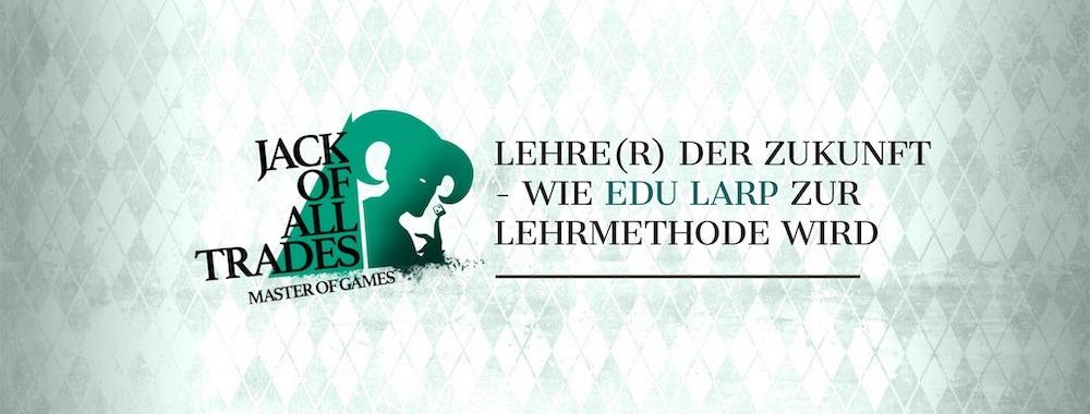 Myriel Balzer_Lehre(r) der Zukunft - Wie Edu Larp zur Lehrmethode wird
